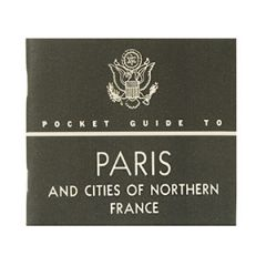 WW2 American Guide to Paris & Northern Cities